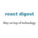 React Digest